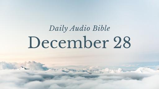 Daily Audio Bible – December 28, 2019