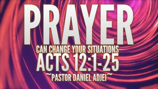 PRAYER CAN CHANGE ALL YOUR SITUATIONS