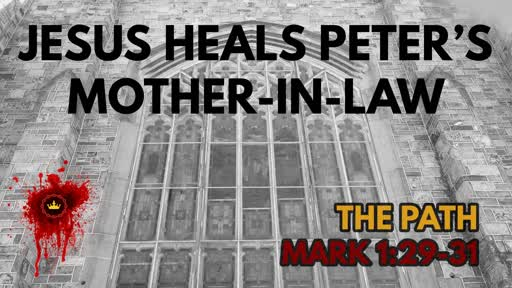 Jesus - the Great PhysicianHeals Mark 1:29-31