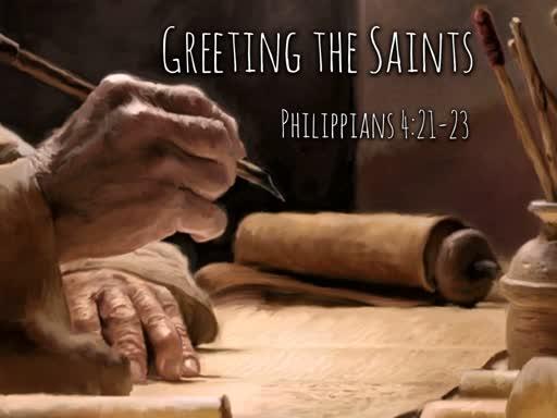 Greeting the Saints