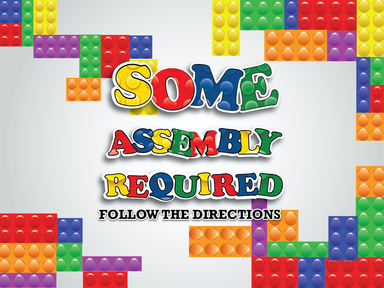 Some Assembly Required: Follow the Directions