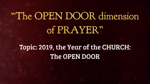 2019, the Year of the CHURCH: The OPEN DOOR!