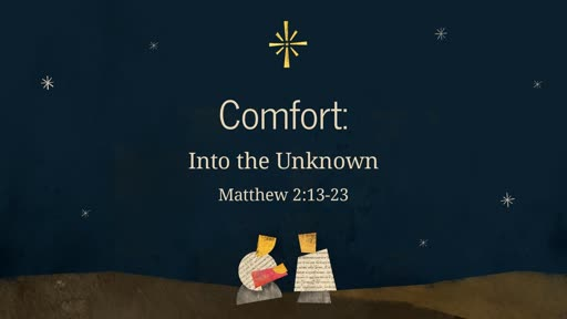 Comfort: Into the Unknown