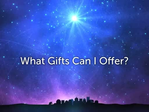 What Gifts Can I Offer?