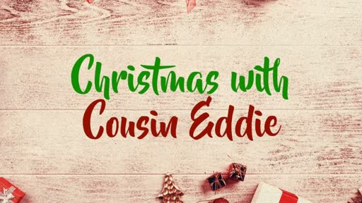 Christmas with Cousin Eddie