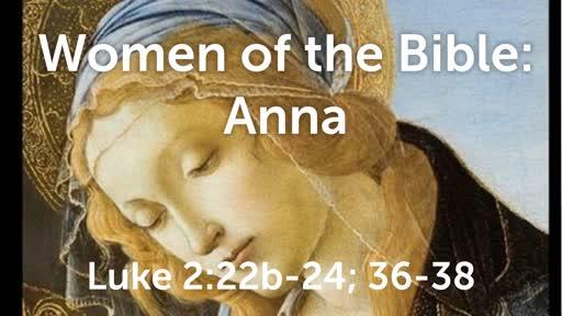Women of the Bible: Anna