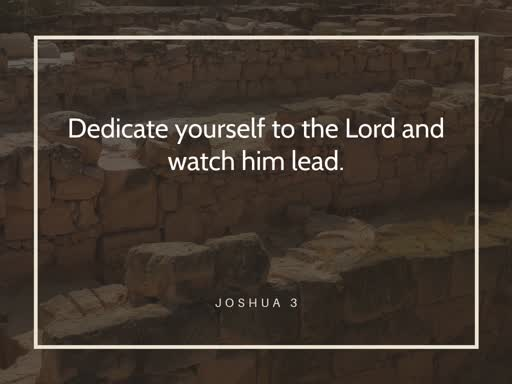 Dedicate Yourself to the Lord and Watch Him Lead - 2019 12 29