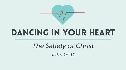 Dancing In Your Heart, John 15:11