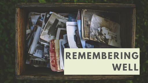 Remembering Well