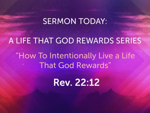 December Sunday Worship- A Life That God Rewards Series