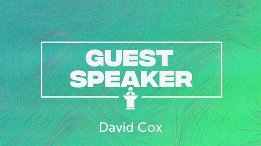 Guest Speaker - David Cox