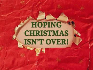 Hoping Christmas Isn't over