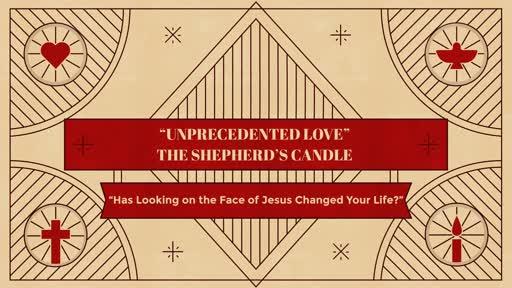 """Unprecedented Love"" - The Shepherd's Candle"