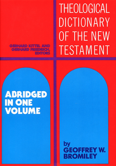 The Theological Dictionary of the New Testament, Abridged in One Volume (TDNTA)