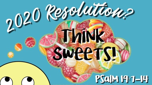 2020 Resolution? Think Sweets!