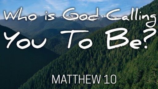 Who Is God Calling You To Be?