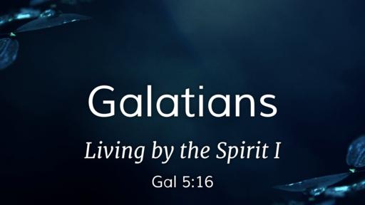 Living by the Spirit I