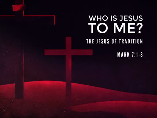 Who is Jesus to me?