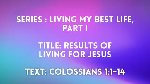 Book of Colossians; Living My Best Life, part I