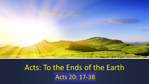 Acts:  To the Ends of the Earth - Part 24