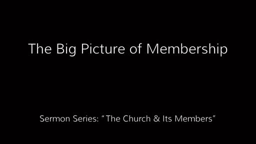 The Big Picture of Membership