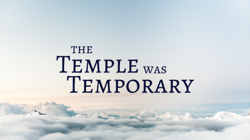 The Themple Was Temporary