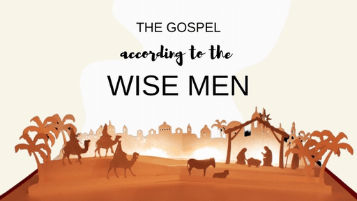 The Gospel According to the Wise Men