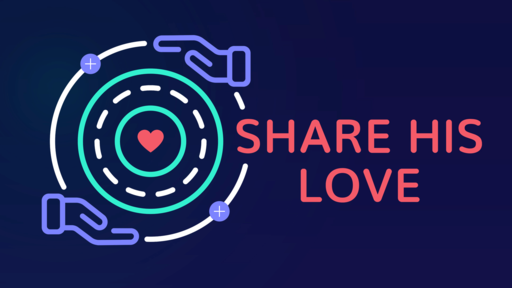 How will you share His love?
