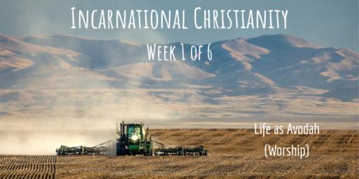 Incarnational Christianity