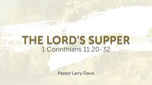 The Lord's Supper - GS 01-05-20