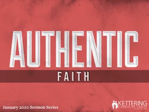 Authentic Faith: Real Faith in a Real God