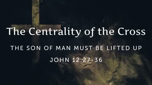 Jan. 5, 2020 - The Centrality of the Cross