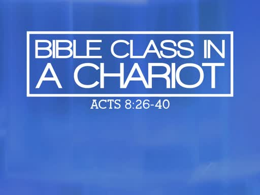 Bible Class in a Chariot