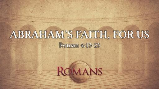 Abraham's Faith, For Us