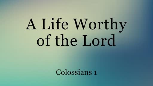 January 5 - A Life Worthy of The Lord