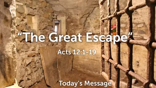 """January 5th, 2020: """"The Great Escape"""" Acts 12:1-19"""