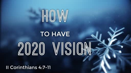 How to Have 2020 Vision