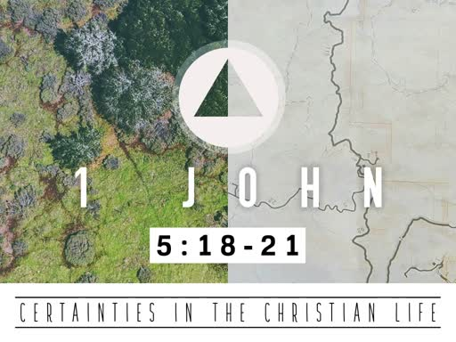 Certainties in the Christian Life