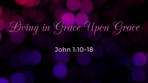 Living in Grace Upon Grace