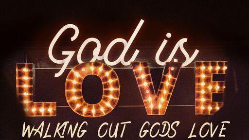 Walking in Gods love