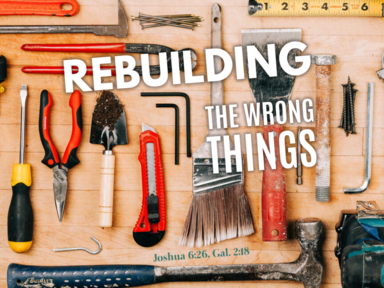 Rebuilding The Wrong Things