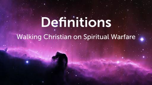 Definitions - Spiritual Warfare