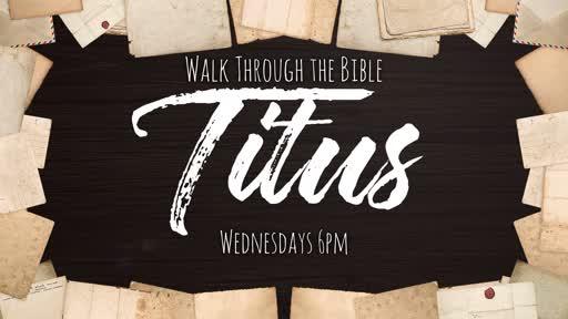 Walk Through the Bible - Titus 3