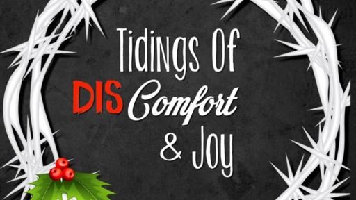 Tidings of DIScomfort and Joy