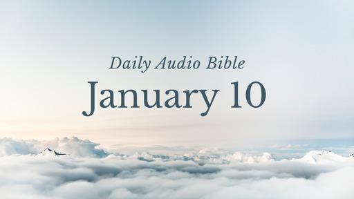 Daily Audio Bible – January 10, 2020