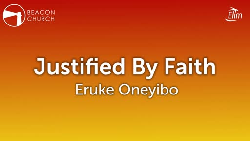Justified By Faith - Eruke Oneyibo - Sunday, 12th January 2020