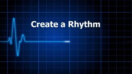Creating a Rhythm