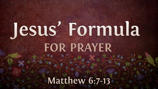 Jesus' Formula for Prayer