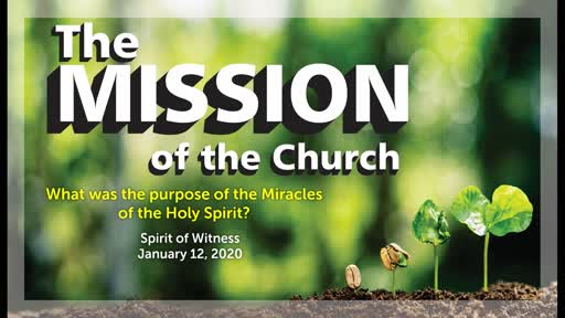 01/12/2020 What was the Purpose of the Miracles of the Holy Spirit?