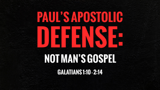 Paul's Apostolic Defense: Not Man's Gospel